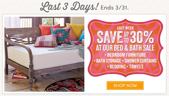 Last 3 days! Save up to 30% at Our Bed & Bath Sale