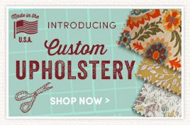 Introducing Custom Upholstery