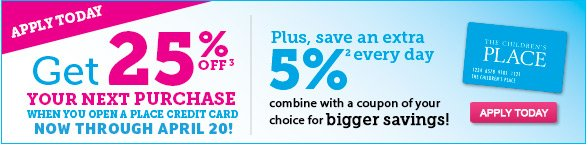 GET 25% OFF YOUR NEXT PURCHASE WHEN YOU OPEN A PLACE CREDIT CARD!