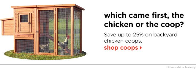 which came first, the chicken or the coop?