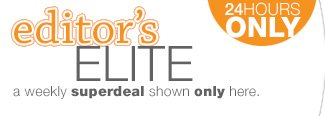 EDITOR'S ELITE: A weekly super deal shown only here.