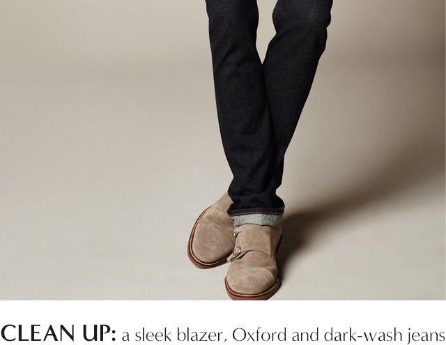 CLEAN UP: a sleek blazer, Oxford and dark-wash jeans