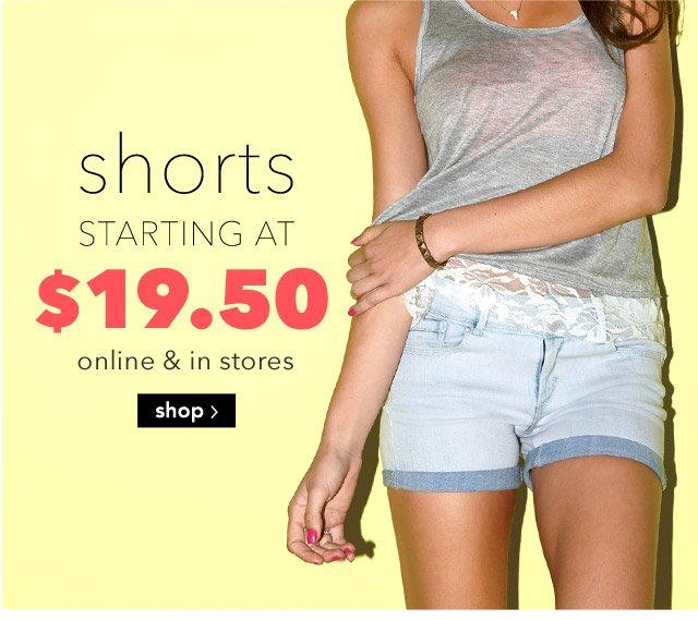 shorts STARTING AT $19.50