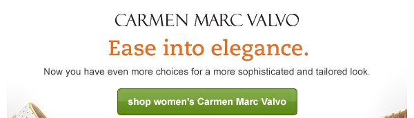 Ease into elegance. Now you have even more choices for a more sophisticated and tailored look. shop women's Carmen Marc Valvo