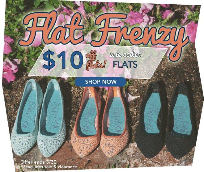 Flat Frenzy! $10 Off