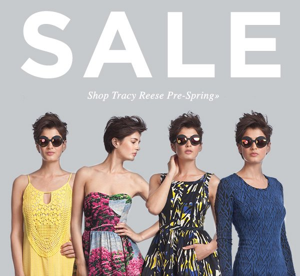 SALE. Shop Tracy Reese Pre-Spring.