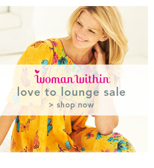 Shop Woman Within Love to Lounge Sale
