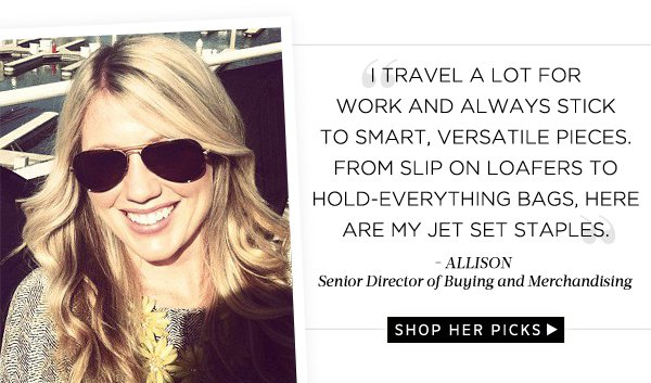 Shop Allison, our Senior Director of Buying and Merchandising's Picks
