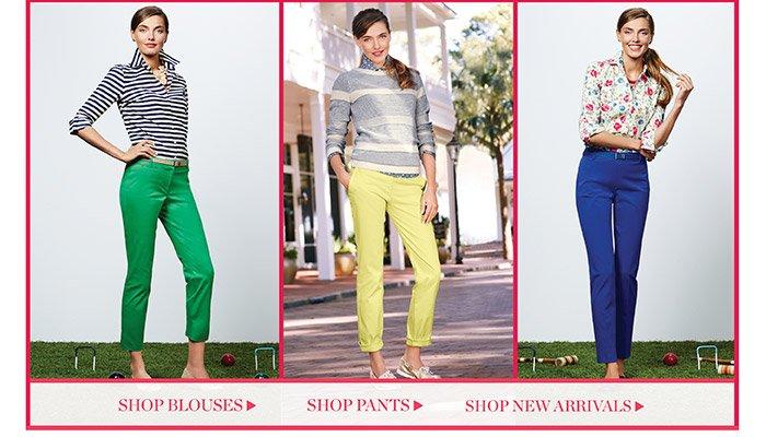 Shop Blouses. Shop Pants. Shop New Arrivals.
