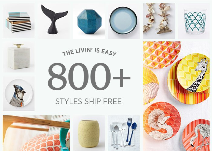 The Livin' Is Easy. 800+ Styles ship free.