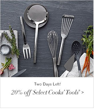 Two Days Left! - 20% off Select Cooks' Tools*