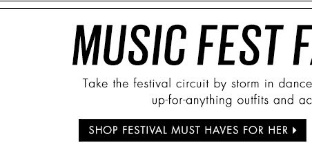 SHOP FESTIVAL MUST HAVES FOR HER
