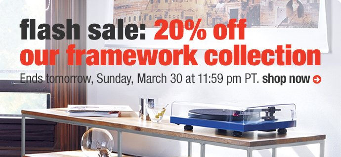 flash sale: 20% off our framework  collection