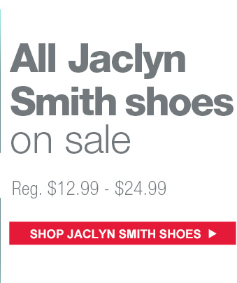 All Jaclyn Smith shoes on sale Reg. $12.99-$24.99 | SHOP JACLYN SMITH SHOES