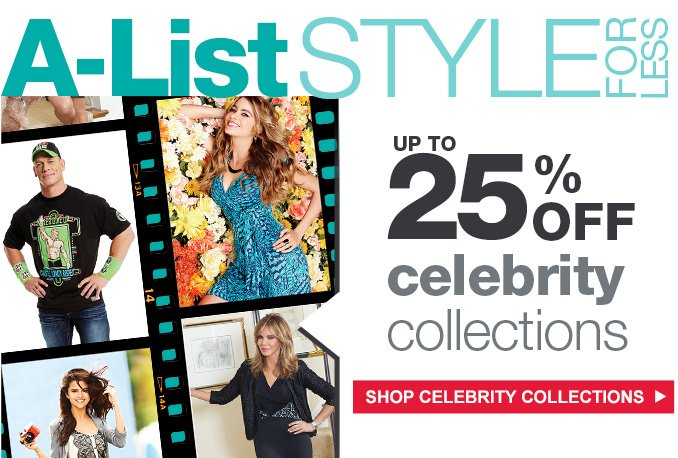 A-List STYLE FOR LESS | UP UO 25% OFF celebrity collections | SHOP CELEBRITY COLLECTIONS