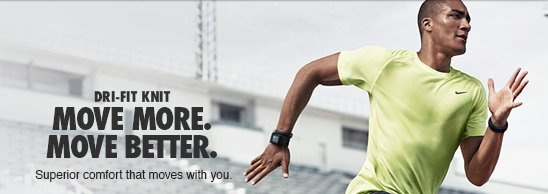 DRI-FIT KNIT | MOVE MORE. MOVE BETTER.