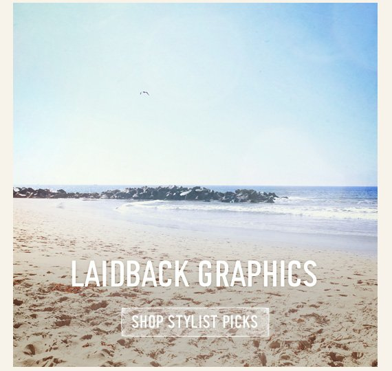 LAIDBACK  GRAPHICS SHOP STYLIST PICKS