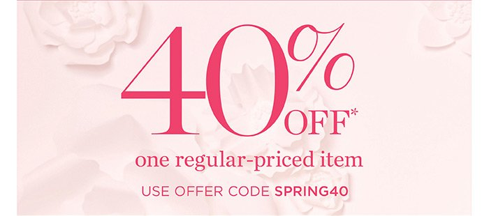 Hours Left! 40% off one regular-priced item. Use Offer Code SPRING40. Plus Classic Awards members earn Double Points! Not a Classic Awards member? Join Now. In stores, print and present this e-mail to an Associate or show it on your smartphone.