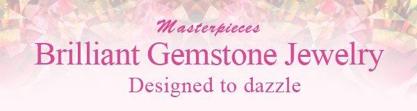 Masterpieces Brilliant Gemstone Jewelry