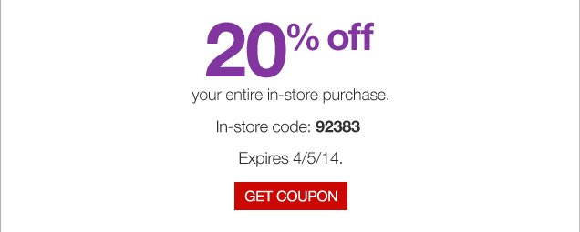 20% off your entire in-store purchase. In-store code: 92383. Expires 4/5/14. Get coupon.
