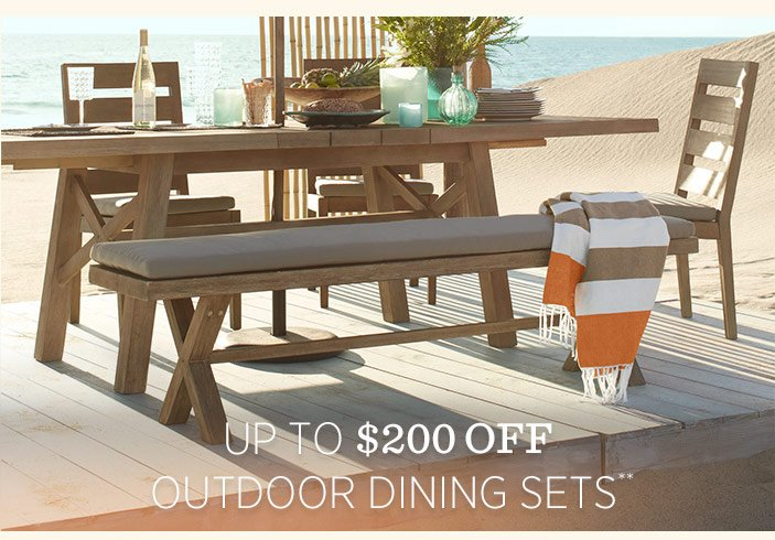 Up To $200 Off Outdoor Dining Sets**