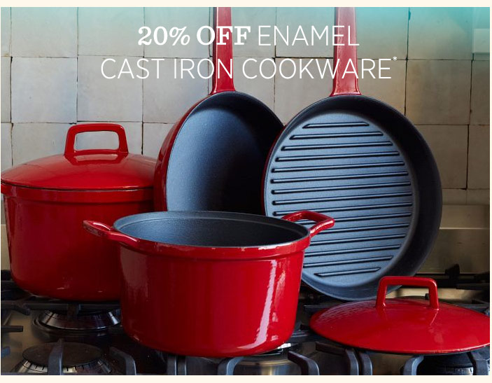 20% Off Enamel Cast Iron Cookware*