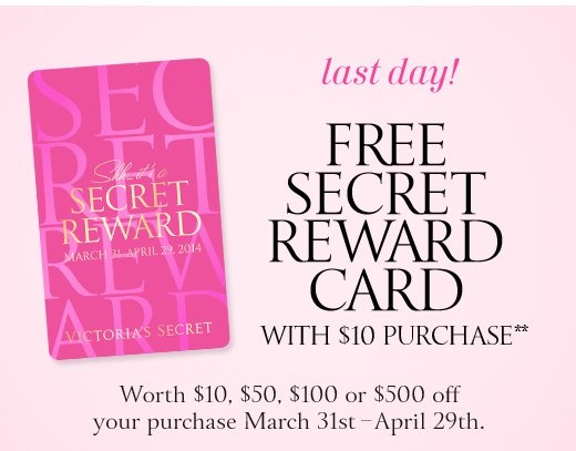 Last Day! Free Secret Reward Card With $10 Purchase