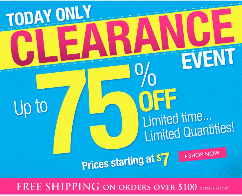 HUGE SAVINGS EVENT! Up to 75% OFF, Today Only! Prices starting at $7, Limited Time, Limited Quantities! SHOP NOW!