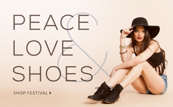 Peace, Love & Shoes. Shop the Festival Collection!