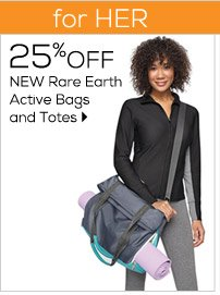 FOR HER 25% off NEW Rare Earth Active Bags  and Totes
