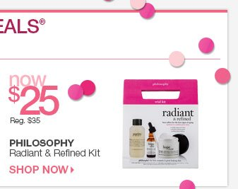 Sunday 3/30 Beauty Steal - Philosophy Radiant & Refined Kit now $25
