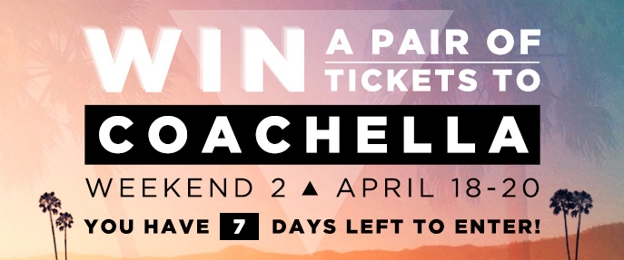 Win a Pair of Tickets to Coachella Weekend 2
