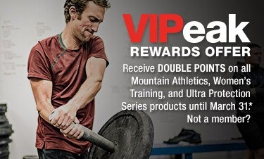 VIPeak REWARDS OFFER - Receive DOUBLE POINTS on all Mountain Athletics, Women's Training, and Ultra Protection Series products until March 31.* Not a member?