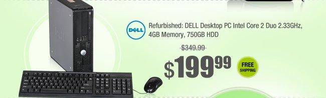 Refurbished: DELL Desktop PC Intel Core 2 Duo 2.33GHz, 4GB Memory, 750GB HDD