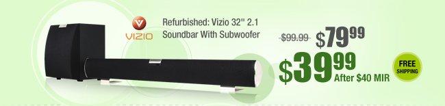 "Refurbished: Vizio 32"" 2.1 Soundbar With Subwoofer"
