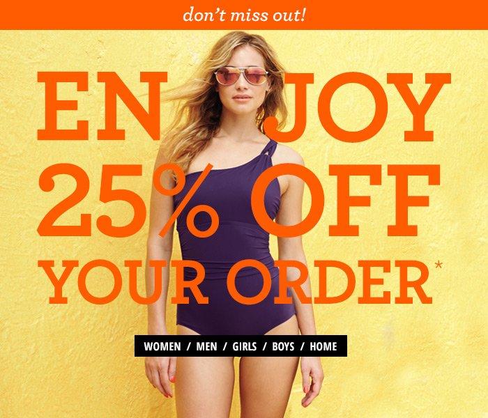 Enjoy 25% Off Your Order