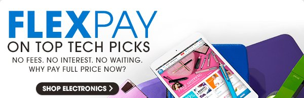 FLEXPAY | ON TOP TECH PICKS | SHOP ELECTRONICS