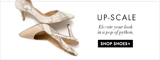 Up-Scale Elevate Your Look In A Pop Of Python.  SHOP SHOES