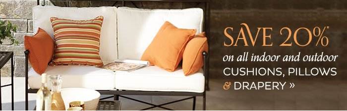 save 20% on cushions, pillows and drapery