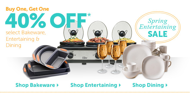 Spring Entertaining Sale - Buy One, Get One 40% OFF* select Bakeware, Entertaining & Dining