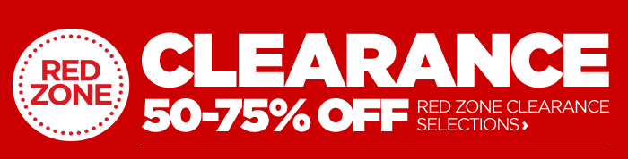 RED ZONE CLEARANCE 50-75% OFF RED ZONE CLEARANCE SELECTIONS
