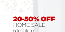 20-50% OFF  HOME SALE select items