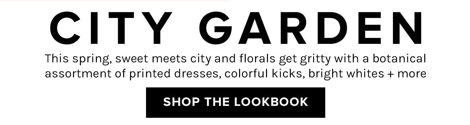 CITY GARDEN LOOKBOOK