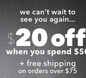 $20 off when you spend $50