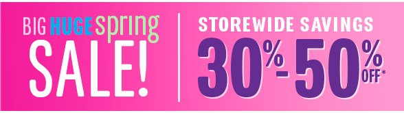 BIG HUGE SALE - STOREWIDE SAVINGS!