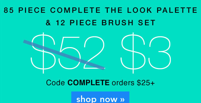 85 Piece Complete The Look palette & 12 piece Brush Set Code: COMPLETE Shop Now!