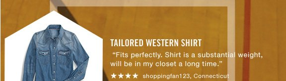 "Tailored Western Shirt  ""Fits perfectly. Shirt is a substantial weight, will be in my closet a long time."" **** shoppingfan123, Connecticut"