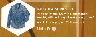 "Tailored Western Shirt  ""Fits perfectly. Shirt is a substantial weight, will be in my closet a long time."" **** shoppingfan123, Connecticut Shop now"
