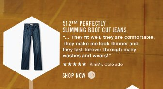 "512™ Perfectly Slimming Boot Cut Jeans ""… They fit well, they are comfortable, they make me look thinner and they last forever through many washes and wears!"" ***** KimMi, Colorado Shop now"