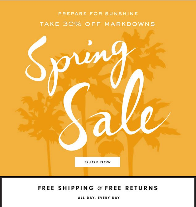 Prepare for sunshinge. Take 30 percent off markdowns. SPRING SALE. SHOP NOW.